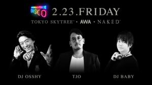 2/23(金)前半出演『SUPER SKYTREE DISCO 2018』東京スカイツリー @ 東京スカイツリー (天望デッキ)