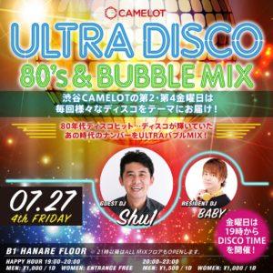 7/27(金)『ULTRA DISCO』-80's & BUBBLE MIX- CLUB CAMELOT @ CAMELOT | 渋谷区 | 東京都 | 日本